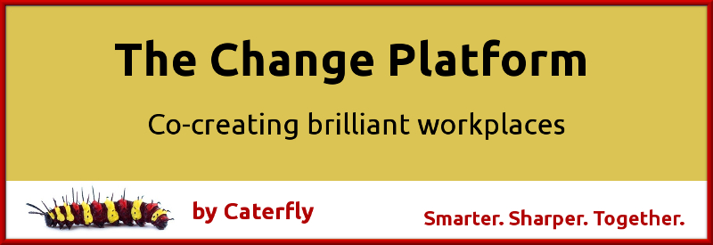 Change Platform graphic with caterpillar: Co-creating brilliant workplaces